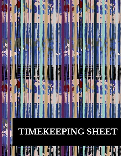 Timekeeping Sheet: Large 8.5 Inches By 11 Inches Log Book To Track Time Activity  Project or  Task or Job ID