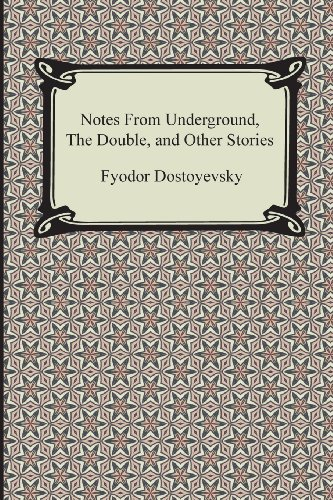 Notes from Underground, the Double, and Other Stories
