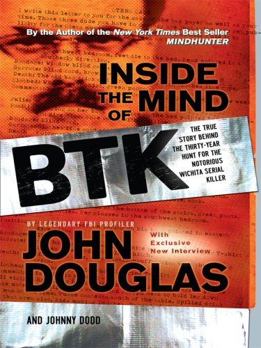 Inside the Mind of the BTK: The True Story Behind the Thirty-Year Hunt for the Notorious Wichita Serial Killer (Thorndik