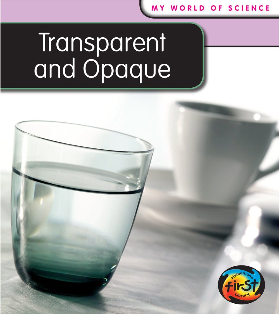 Download Transparent and Opaque (My World Of Science) pdf
