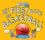 My First Book of Basketball: A Rookie Book (A Sports Illustrated Kids Book)
