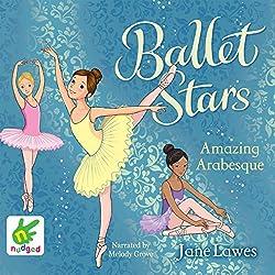 Ballet Stars: Amazing Arabesque