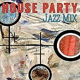 jazz mix - House Party: Jazz Mix, Vol. 6