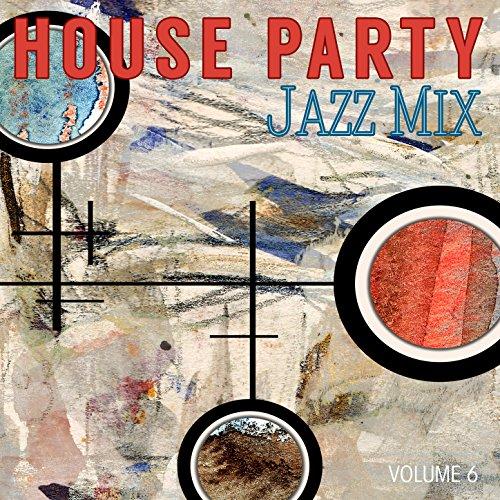 House Party: Jazz Mix, Vol. 6