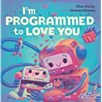 I'm Programmed to Love You