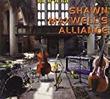 Shawn Maxwells Alliance by Shawn Maxwell