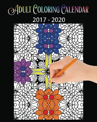 Amazon.com: Adult Coloring Calendar: (A 3 Year Calendar 2017-2020)  (9781542628433): Calendar Company, The Adult Coloring: Books