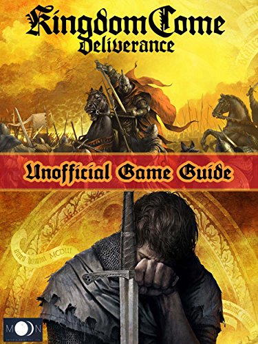KINGDOM COME DELIVERANCE GAME GUIDE: The Best Strategy Guide: TIPS, TRICKS  AND MORE
