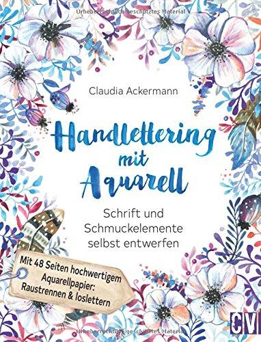 Handlettering mit Aquarell: Schrift und Schmuckelemente selbst entwerfen