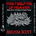 Five Twelfths of Heaven: Book One of the Roads of Heaven Audiobook by Melissa Scott Narrated by Arielle DeLisle
