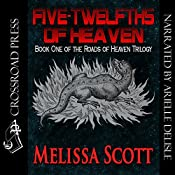 Five Twelfths of Heaven: Book One of the Roads of Heaven | Melissa Scott