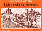 Living Under the Normans (Exploring History)
