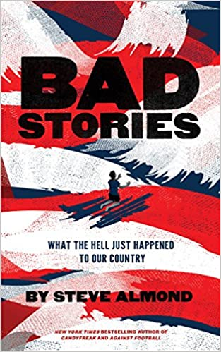 Bad Stories: What the Hell Just Happened to Our Country: Amazon.es ...