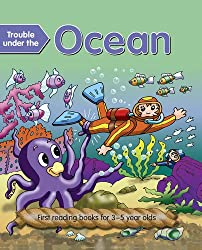 Trouble Under the Ocean: First Reading Books For 3-5 Year Olds