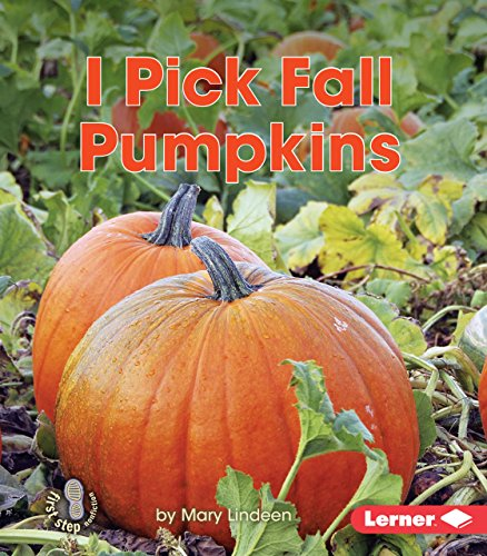 I Pick Fall Pumpkins (First Step Nonfiction: Observing Fall)