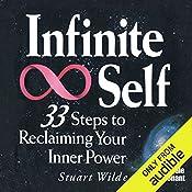 Infinite Self: 33 Steps to Reclaiming Your Inner Power   Stuart Wilde