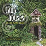 Fairy Houses of the Maine Coast