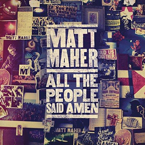 All The People Said Amen By Matt Maher On Amazon Music Amazon