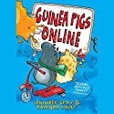 Guinea Pigs Online: Guinea Pigs Online 1 Audiobook by Jennifer Gray, Amanda Swift Narrated by Oliver Hembrough