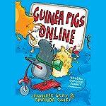 Guinea Pigs Online: Guinea Pigs Online 1 | Jennifer Gray,Amanda Swift