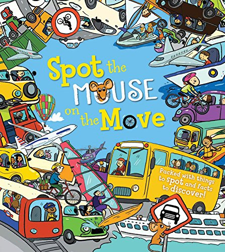 Spot the Mouse on the Move: Packed with things to spot and facts to discover!