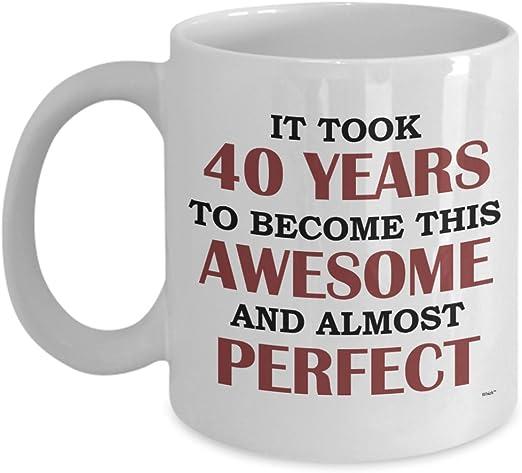 Amazon.com: Funny 40 cumpleaños taza – tomó 40 años para ...