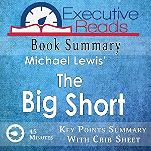 Book Summary: The Big Short: 45 Minutes - Key Points Summary/Refresher Audiobook