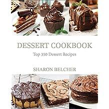 Dessert Cookbook: Top 350 Dessert Recipes