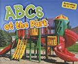 ABCs at the Park, Rebecca Rissman, 1410947300