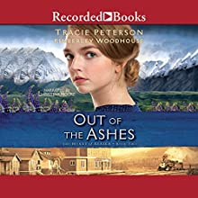Out of the Ashes Audiobook by Tracie Peterson, Kimberley Woodhouse Narrated by Christina Moore