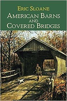 Book American Barns and Covered Bridges (Americana) by Sloane, Eric (2003)