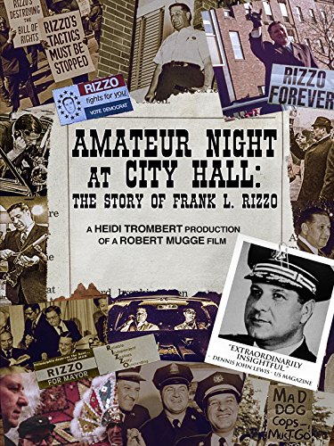 Amateur Night At City Hall  The Story Of Frank L  Rizzo