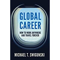 Global Career: How to Work Anywhere and Travel Forever