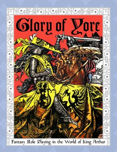 Glory of Yore: Fantasy Role Playing in the World of King Arthur