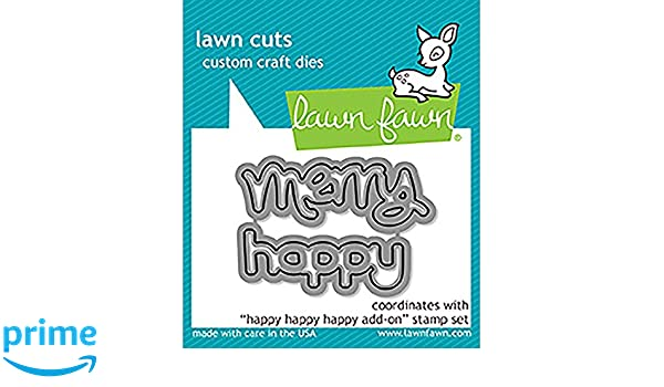 LAWN FAWN Lawn Cuts Steel Craft Dies Made in U HAPPY HAPPY HAPPY ADD-ON LF1479