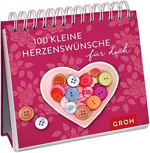 100 kleine Herzenswünsche für dich (Geschenkewelt Herzenswünsche) Spiralbindung – 11. Januar 2017 Joachim Groh Groh Verlag 3848517434 Alles Gute