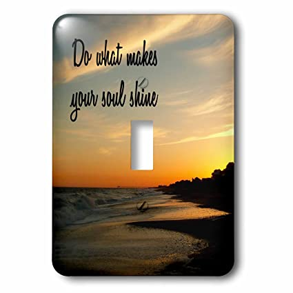 Tory Anne Collections Quotes Do What Makes Your Soul Shine Sunset