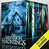 The Mansion Hauntings: Super Boxset: A Collection of Riveting Haunted House Mysteries