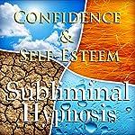 Confidence & Self-Esteem Subliminal Affirmations: Meditation, Binaural Beats, Solfeggio Tones & Harmonics, Self Help | Subliminal Hypnosis