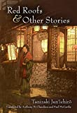 Red Roofs and Other Stories (Michigan Monograph Series in Japanese Studies)