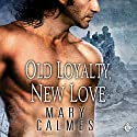 Old Loyalty, New Love Hörbuch von Mary Calmes Gesprochen von: Tristan James