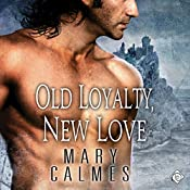 Old Loyalty, New Love | Mary Calmes