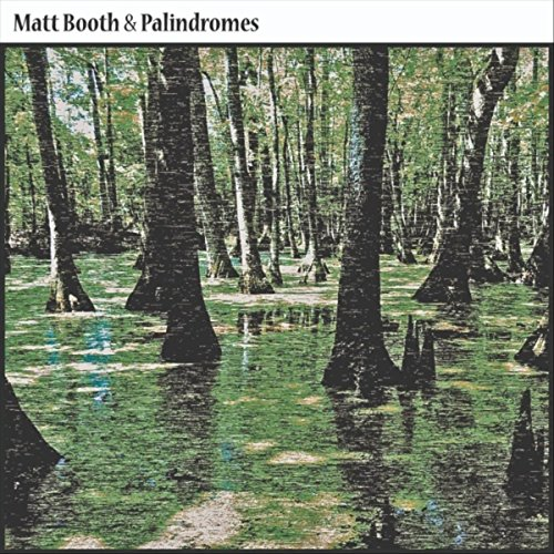 Matt Booth - Matt Booth & Palindromes