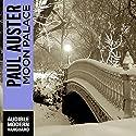 Moon Palace Hörbuch von Paul Auster Gesprochen von: Joe Barrett