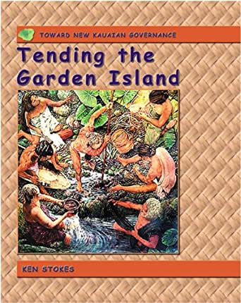 Tending The Garden Island Toward New Kauaian