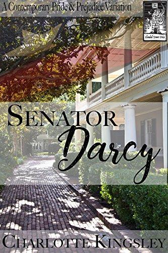 Senator Darcy: A Pride and Prejudice Contemporary Variation
