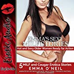 Emma's Sexy MILF Stories: Hot and Sexy Older Women Ready for Action: Five MILF and Cougar Erotica Stories | Emma O'Neil