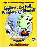 Eggbert, the Ball, Bounces by Himself, Jane Bell Kiester, 0929895029