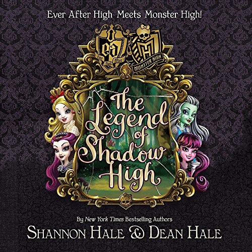 Monster High / Ever After High: The Legend of Shadow High (Monster High -