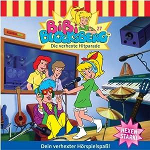 Die verhexte Hitparade (Bibi Blocksberg 27) Hörspiel